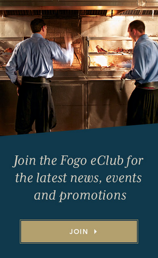 Join the Fogo eClub for the latest new, events and promotions.
